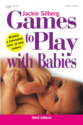 Games to Play with Babies, Third Edition