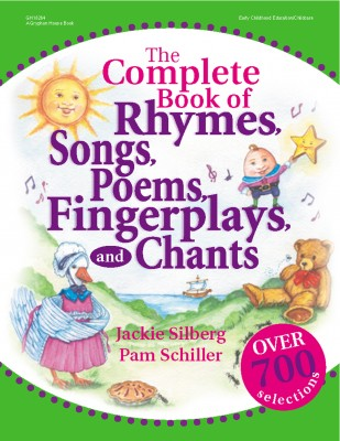 The Complete Book of Rhymes, Songs, Poems, Fingerplay, and Chants