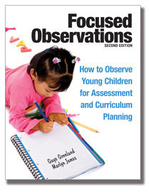 Focused Observations, 2nd Edition: How to Observe Young Children for Assessment and Curriculum Planning - Book & CD Set