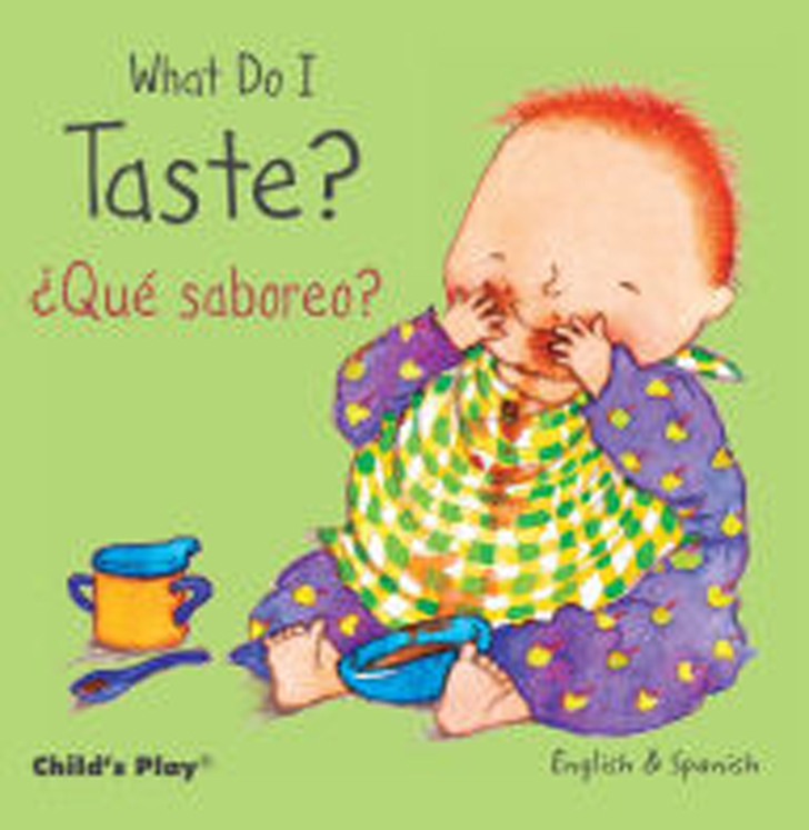 What Do I Taste? - English/Spanish Bilingual Board Book
