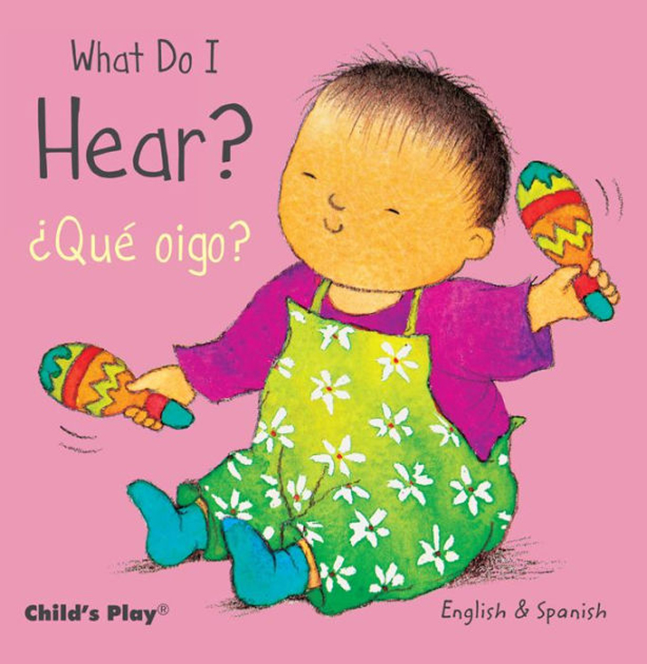 What Do I Hear? - English/Spanish Bilingual Board Book