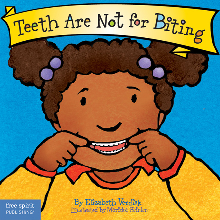 Best Behavior: Teeth Are Not for Biting