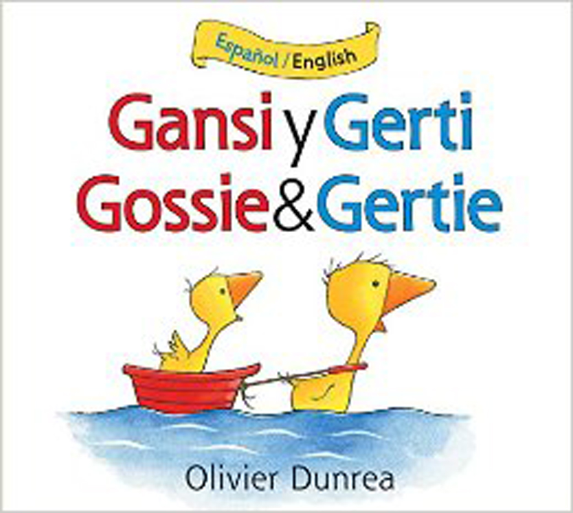 Gansi y Gerti/Gossie and Gertie Bilingual - Board Book