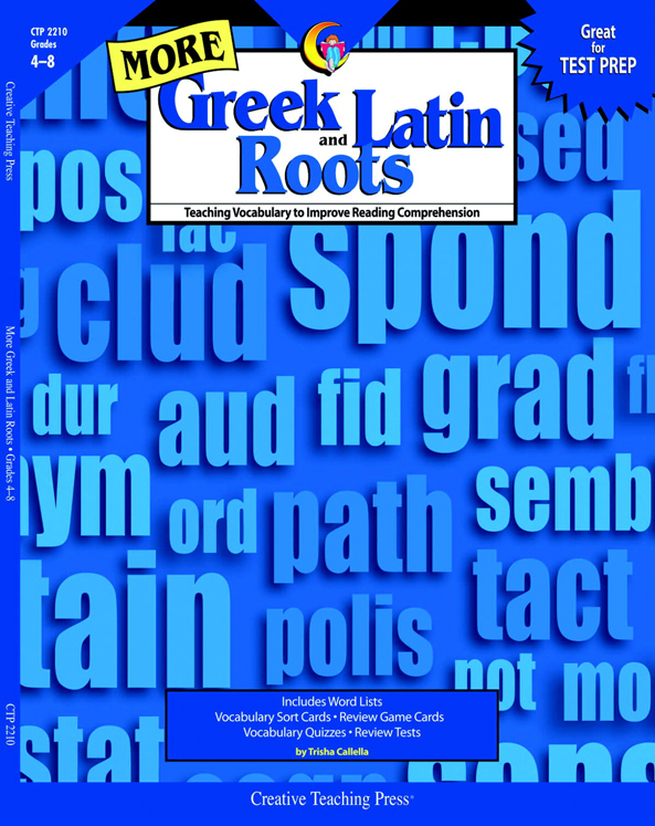 Creative Teaching Press More Greek and Latin Roots