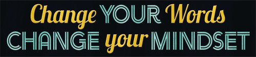 I ? Metal™ Change Your Words… Quotable Expressions® Banner