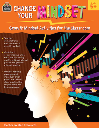 Change Your Mindset: Growth Mindset Activities for the Classroom, Grades 5+