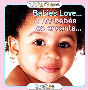 Baby Faces Bilingual Board Book - Babies Love