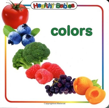 Healthy Babies Board Book - Colors