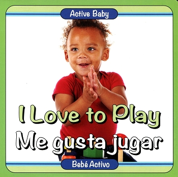Active Baby Board Book - I Love to Play (Bilingual)