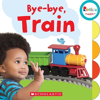 Rookie Toddler Board Book - Bye-bye, Train