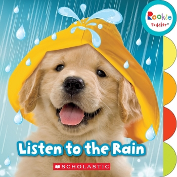 Rookie Toddler Board Book - Listen to the Rain