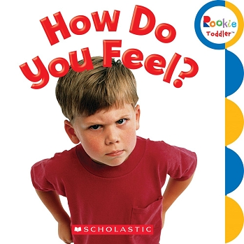 Rookie Toddler Board Book - How Do You Feel?