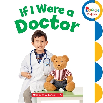 Rookie Toddler Board Book - If I Were a Doctor