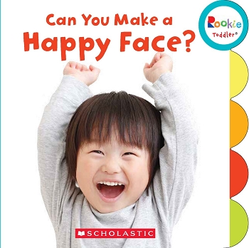 Rookie Toddler Board Book - Can You Make a Happy Face?