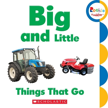 Rookie Toddler Board Book - Big and Little: Things That Go