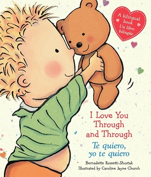 I Love You Through and Through / Te Quiero, Yo Te Quiero Bilingual Board Book