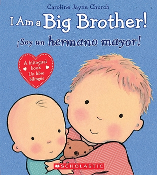 I Am a Big Brother! / Soy Un Hermano Mayor! Bilingual Board Book