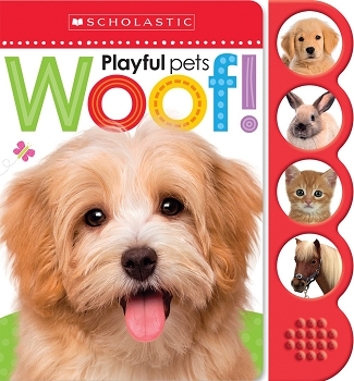 Scholastic Early Learners: Noisy Playful Pets - Woof!