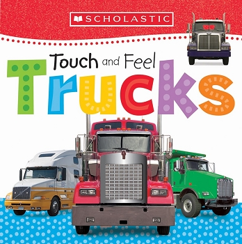 Scholastic Early Learners: First Steps - Touch and Feel Trucks