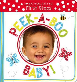 Scholastic Early Learners: First Steps - Peek-a-Boo Baby!