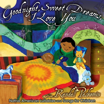 Goodnight, Sweet Dreams, I Love You, CD by Randall Paskemin