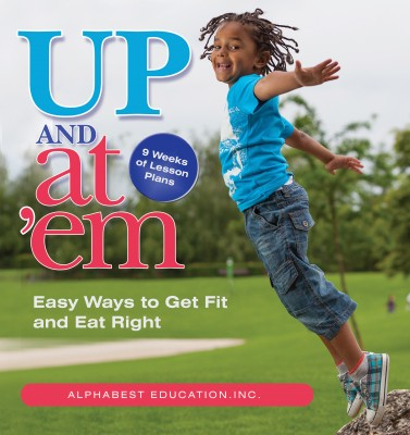 Up and at 'Em: Easy Ways to Get Fit and Eat Right