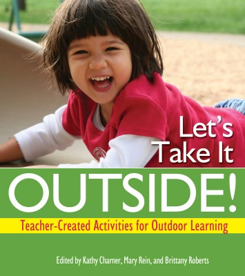 Let's Take It Outside! - Teacher Created Activities for Outdoor Learning