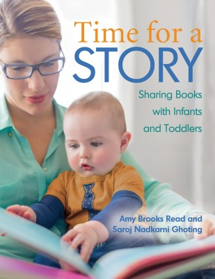 Time for a Story: Sharing Books with Infants and Toddlers