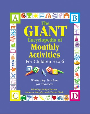 Giant Encyclopedia of Monthly Activities For Children 3 to 6