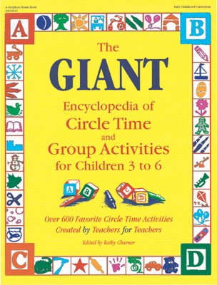 Giant Encyclopedia of Circle Time and Group Activities for Children 3 to 6