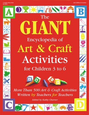 Giant Encyclopedia of Art & Craft Activities for Children 3 to 6
