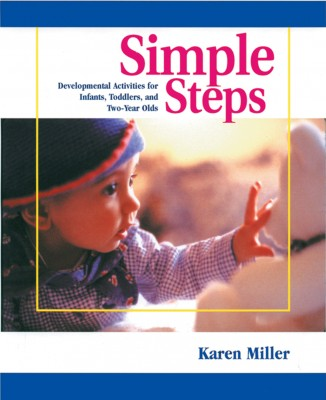 Simple Steps Book: Developmental Activites for Infants, Toddlers, and Two-Year Olds