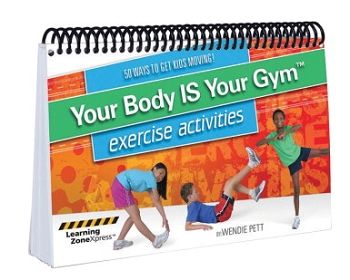 Learning ZoneXpress Your Body is Your Gym Activities - by Wendie Pett Spiral Bound Book - 50 Activities