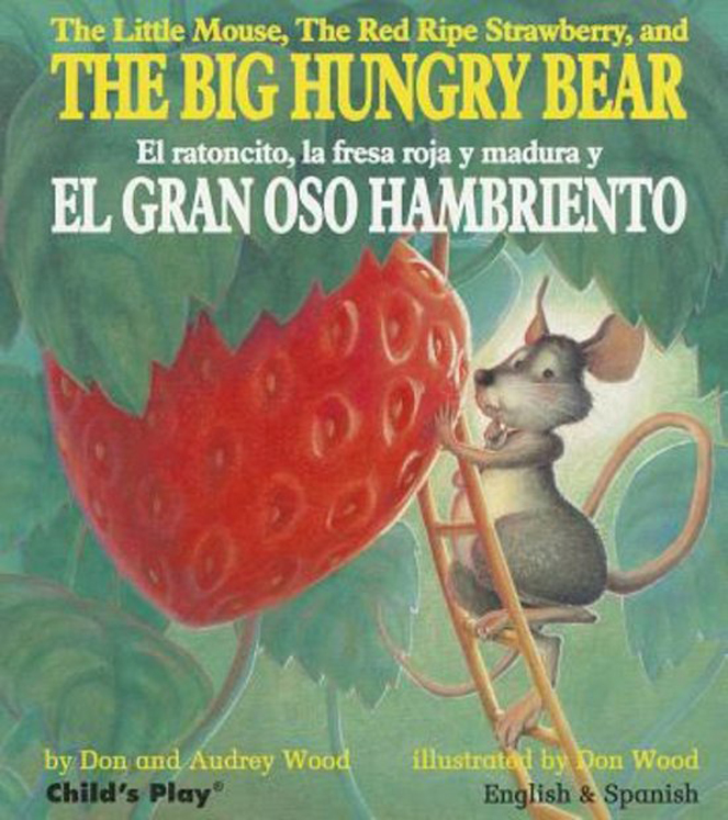 The Little Mouse, the Red Ripe Strawberry, and the Big Hungry Bear - English/Spanish Bilingual - Board Book