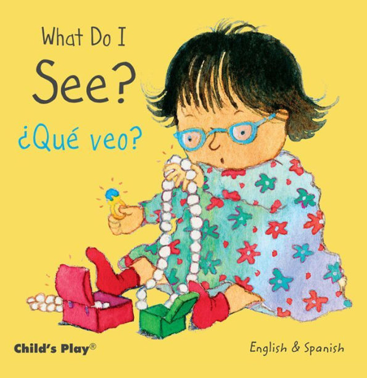 What Do I See?- English/Spanish Bilingual - Board Book