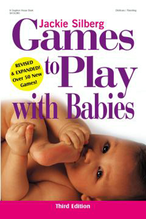 Games to Play with Babies - 3RD ED