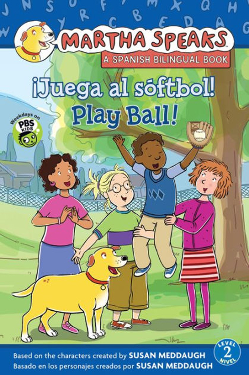 Martha habla: ¡Juega al sóftbol! Martha Speaks: Play Ball! (Bilingual Reader)
