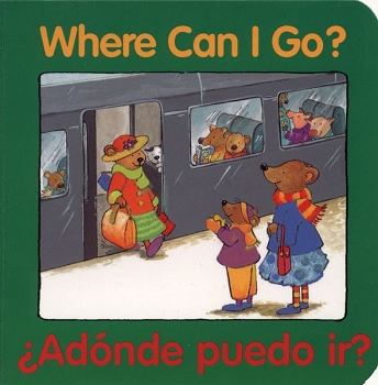Good Beginnings Bilingual Board Book: Where Can I Go? / Adonde Puedo Ir?