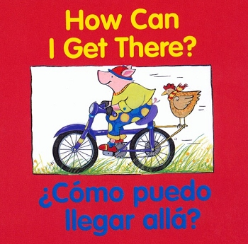 Good Beginnings Bilingual Board Book: How Can I Get There? / Como Puedo Llegar Alla?