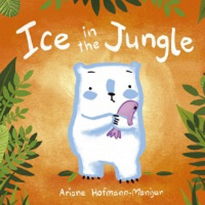 Ice in the Jungle - Hardcover Book