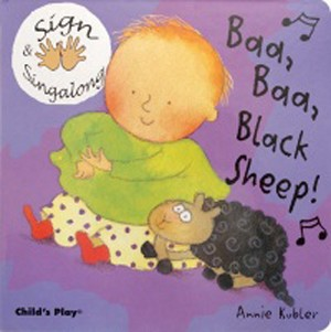 Baa, Baa, Black Sheep! Sign and Sing Along - Board Book